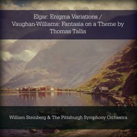 Elgar: Enigma Variations / Vaughan-Williams: Fantasia on a Theme by Thomas Tallis — William Steinberg, The Pittsburgh Symphony Orchestra, William Steinberg & The Pittsburgh Symphony Orchestra, Эдуард Элгар, Ralph Vaughan Williams