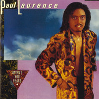 Haven't You Heard — Paul Laurence