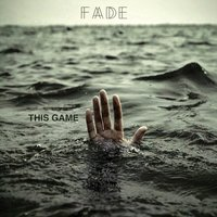 This Game — Fade