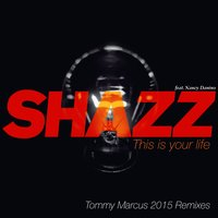 This Is Your Life — Shazz, Nancy Danino