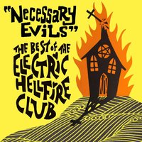 Necessary Evils - The Best Of — The Electric Hellfire Club