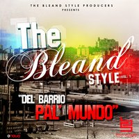 The Bleand Style Vol. 1 (Del Barrio Pal' Mundo) — сборник