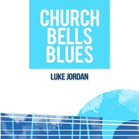 Church Bells Blues — Luke Jordan