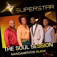 Mandamentos Black (Superstar) - Single — The Soul Session