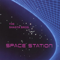 Space Station — The Shasta Bros.