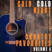 Cold, Cold Heart: Country Favourites, Vol. 4 — сборник