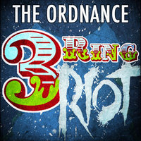 3 Ring Riot — The Ordnance