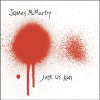 Just Us Kids — James McMurtry