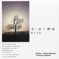 Winter / White Stillness — Yoshinari Nashiki