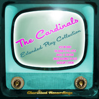 The Cardinals - The Extended Play Collection — The Cardinals