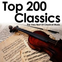 Top 200 Classics – the Very Best of Classical Music — сборник