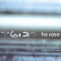 The Drugs Don't Work — The Verve