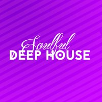 Soulful Deep House — Soulful House