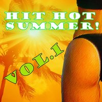 Hit Hot Summer, Vol. 1 — сборник