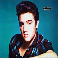 Blue Hawaii - Elvis Presley — Elvis Presley