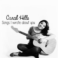 Songs I Wrote About You — Carol Hills