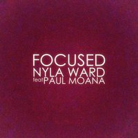 Focused — Paul Moana, Nyla Ward