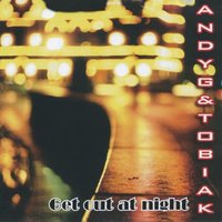 Get Out At Night — Andy G. & Tobiak