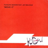Move It — Pleasure Seekers, Joy Malcolm