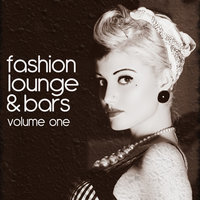 Fashion Lounge & Bars, Vol. 1 — сборник