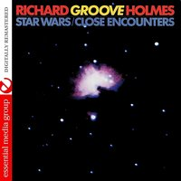 "Star Wars / Close Encounters — Richard ""Groove"" Holmes"