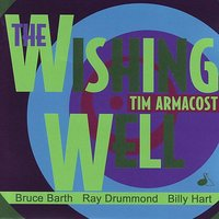 The Wishing Well — Billy Hart, Ray Drummond, Bruce Barth, Tim Armacost