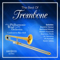 The Best of Trombone — Philharmonic Wind Orchestra & Marc Reift Orchestra