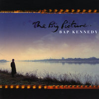 The Big Picture — Bap Kennedy