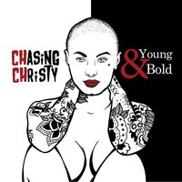 Young & Bold — Chasing Christy