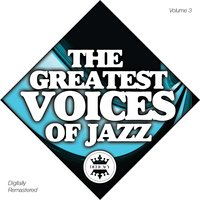 The Greatest Voices of Jazz Vol.3 — сборник