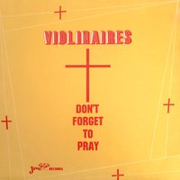 Don't Forget to Pray — The Violinaires