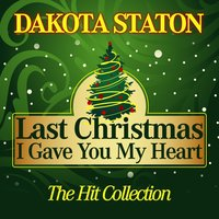 Last Christmas I Gave You My Heart — Dakota Staton