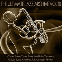 The Ultimate Jazz Archive, Vol. 10 — Count Basie, Count Basie & His Orchestra, Count Basie, Count Basie And His All American Rhythm, Count Basie And His Orchestra, Count Basie And His All American Rhythm