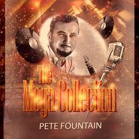 The Mega Collection — Pete Fountain