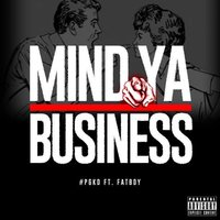 Mind Ya Business (feat. Fatboy) — Fatboy, PGKD
