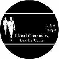 Death a Come — Lloyd Charmers