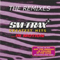 Greatest Hits ... The Remixes — SM-Trax
