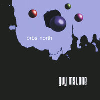 Orbs North — Guy Malone