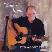 It's About Time — Wayne Taylor