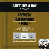 Can't Live A Day (Premiere Performance Plus Track) — Avalon
