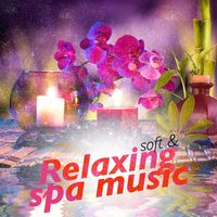 Soft & Relaxing Spa Music — Spa & Spa