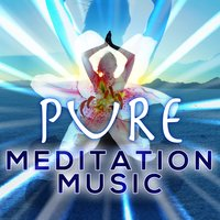 Pure Meditation Music — Namaste