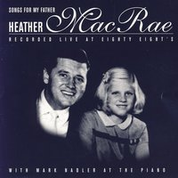Songs For My Father — Heather MacRae & Mark Nadler