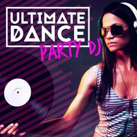 Ultimate Dance Party DJ — сборник
