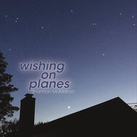 Wishing on Planes — Shannon McMahon