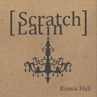Russia Hall — Scratch Latin