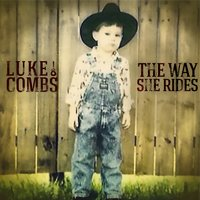 The Way She Rides — Luke Combs