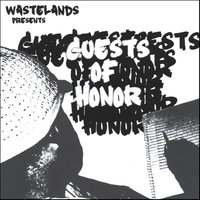 "Wastelands Presents ""Guests of Honor"" — Wastelands Present"