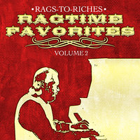 Ragtime Favorites Vol. 2 — Rags-To-Riches