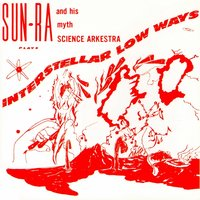 Interstellar Low Ways — Sun Ra